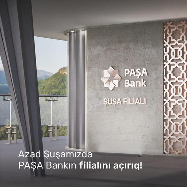 PAŞA Bank Şuşada regional filialın açılacağını elan etdi